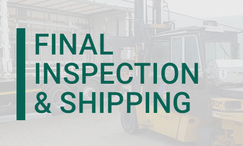 Final Inspection and Shipping