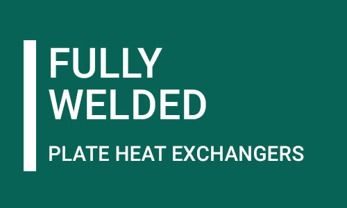 Fully Welded Plate Heat Exchangers